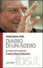 Diario di un addio. La morte del cardinale Carlo Maria Martini, Ancora Libri, 2012
