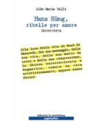 Ribelle per amore. Intervista ad Hans Kung, La Meridiana, 2010