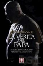 La verità del Papa. Perché lo attaccano, perché va ascoltato, Lindau, 2010