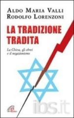 : La tradizione tradita. La Chiesa, gli ebrei e il negazionismo, con Rodolfo Lorenzoni, Paoline, 2009