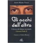 Gli occhi dell'altro. Il dovere del dialogo ricordando Giovanni Paolo II, prefazione di padre Giulio Albanese, Paoline, 2006