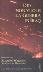 Dio non vuole la guerra in Iraq. Intervista con Slamon Warduni vescovo di Baghdad, con Riccardo Caniato, Medusa, 2003
