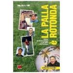 La palla è rotonda. Lettere da bordo campo a un figlio adolescente, Fondazione Monti, 2002