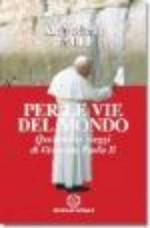 Per le vie del mondo. Quattordici viaggi di Giovanni Paolo II, Centro Ambrosiano, 2001