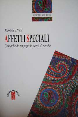 Affetti speciali. Cronache di un papà in cerca di perché, Ares, 1998