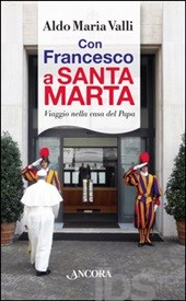 Con Francesco a Santa Marta - Ancora Edizioni, 2014
