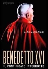 Benedetto XVI. Il pontificato interrotto